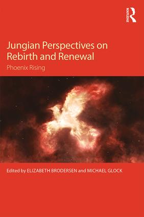 Jungian Perspectives on Rebirth and Renewal: Phoenix rising (Paperback) book cover
