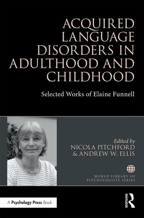 Acquired Language Disorders in Adulthood and Childhood: Selected Works of Elaine Funnell book cover