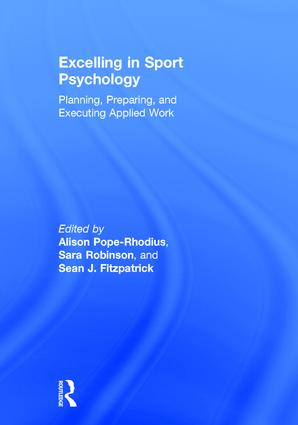 Excelling in Sport Psychology: Planning, Preparing, and Executing Applied Work, 1st Edition (Hardback) book cover