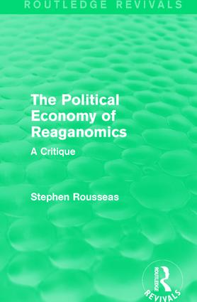 The Political Economy of Reaganomics: A Critique, 1st Edition (Paperback) book cover