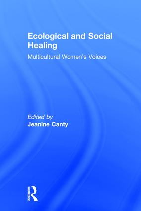 Ecological and Social Healing: Multicultural Women's Voices, 1st Edition (Hardback) book cover