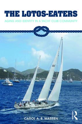 The Lotos-Eaters: Aging and Identity in a Yacht Club Community, 1st Edition (Paperback) book cover