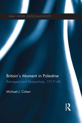 Britain's Moment in Palestine: Retrospect and Perspectives, 1917-1948 book cover