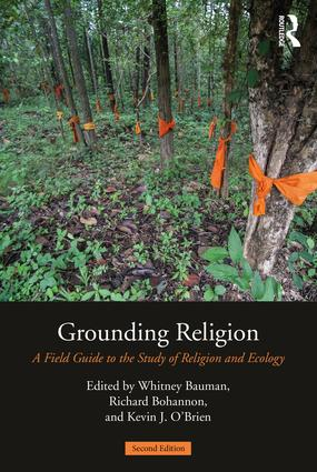 Grounding Religion: A Field Guide to the Study of Religion and Ecology, 2nd Edition (Paperback) book cover