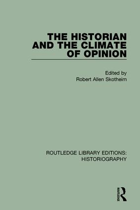 The Historian and the Climate of Opinion: 1st Edition (Paperback) book cover