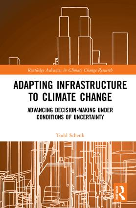Adapting Infrastructure to Climate Change: Advancing Decision-Making Under Conditions of Uncertainty book cover