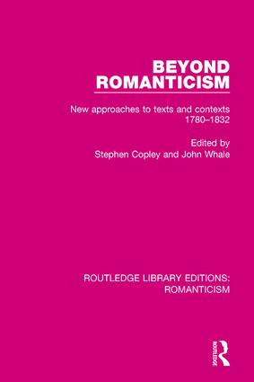 Beyond Romanticism: New Approaches to Texts and Contexts 1780-1832, 1st Edition (e-Book) book cover