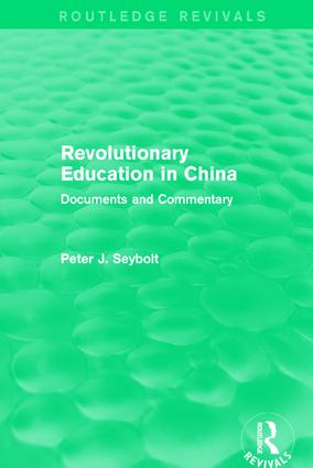 Revolutionary Education in China: Documents and Commentary, 1st Edition (Paperback) book cover