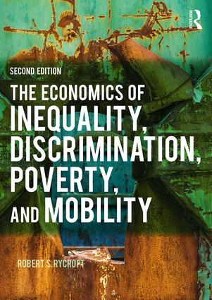 The Economics of Inequality, Discrimination, Poverty, and Mobility book cover