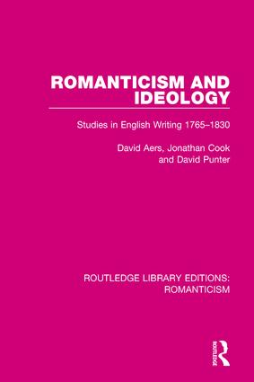 Romanticism and Ideology: Studies in English Writing 1765-1830, 1st Edition (Paperback) book cover