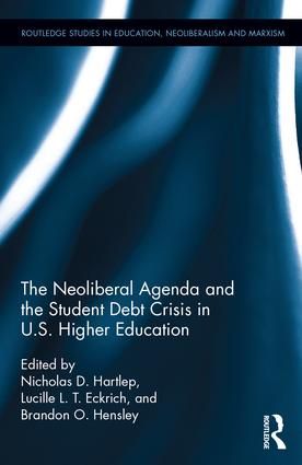 The Neoliberal Agenda and the Student Debt Crisis in U.S. Higher Education book cover