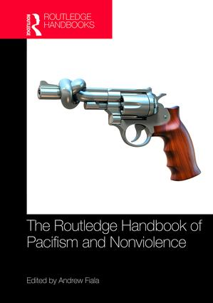 The Routledge Handbook of Pacifism and Nonviolence book cover