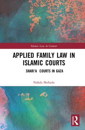 Applied Family Law in Islamic Courts: Shari'a Courts in Gaza book cover