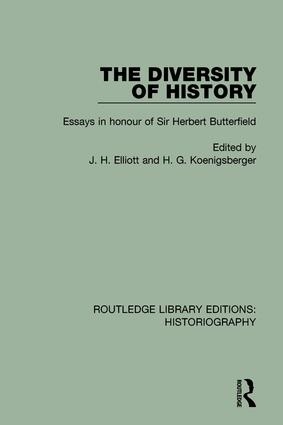 The Diversity of History: Essays in Honour of Sir Herbert Butterfield, 1st Edition (Hardback) book cover