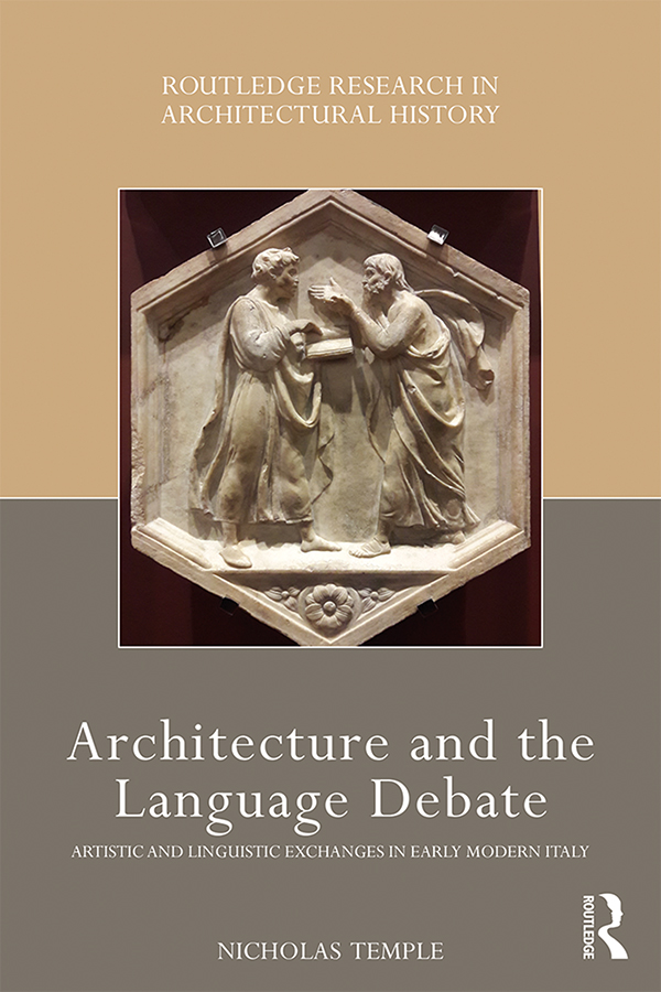 Architecture and the Language Debate: Artistic and Linguistic Exchanges in Early Modern Italy book cover