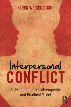 Interpersonal Conflict: An Existential Psychotherapeutic and Practical Model, 1st Edition (Paperback) book cover