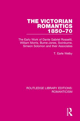 The Victorian Romantics 1850-70: The Early Work of Dante Gabriel Rossetti, William Morris, Burne-Jones, Swinburne, Simeon Solomon and their Associates book cover