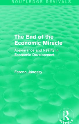 The End of the Economic Miracle: Appearance and Reality in Economic Development, 1st Edition (Hardback) book cover