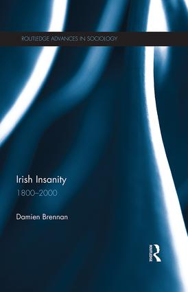 Irish Insanity: 1800–2000, 1st Edition (Paperback) book cover