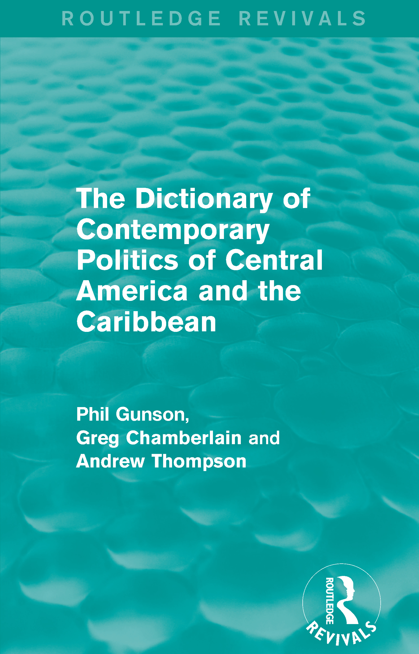 The Dictionary of Contemporary Politics of Central America and the Caribbean: 1st Edition (Paperback) book cover