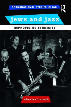 Jews and Jazz: Improvising Ethnicity, 1st Edition (Paperback) book cover