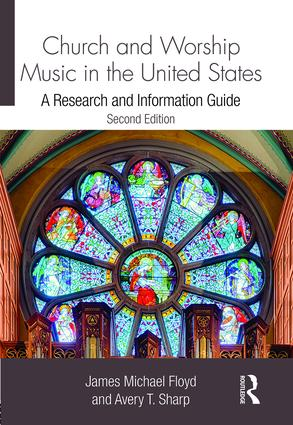 Church and Worship Music in the United States: A Research and Information Guide, 2nd Edition (Hardback) book cover