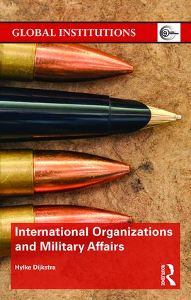 International Organizations and Military Affairs: 1st Edition (Hardback) book cover