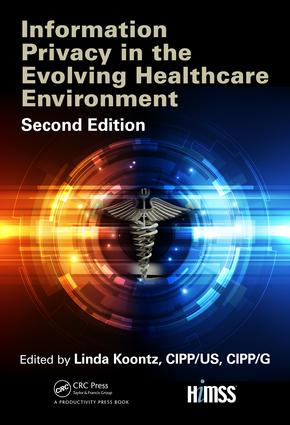 Information Privacy in the Evolving Healthcare Environment: 2nd Edition (Hardback) book cover
