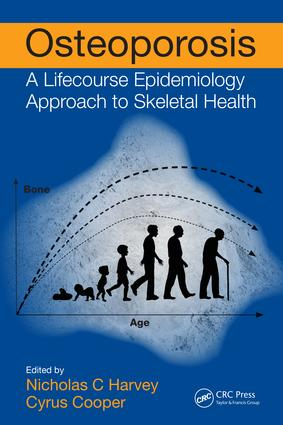 Osteoporosis: A Lifecourse Epidemiology Approach to Skeletal Health, 1st Edition (Paperback) book cover