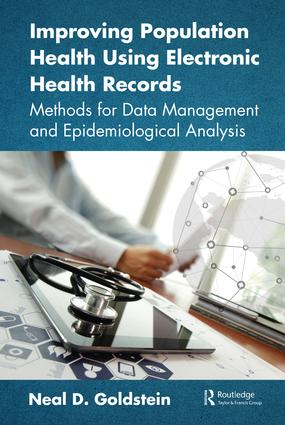 Improving Population Health Using Electronic Health Records: Methods for Data Management and Epidemiological Analysis, 1st Edition (Paperback) book cover