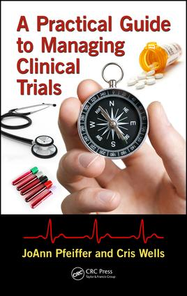 A Practical Guide to Managing Clinical Trials: 1st Edition (Hardback) book cover