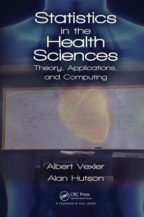 Statistics in the Health Sciences: Theory, Applications, and Computing, 1st Edition (Hardback) book cover