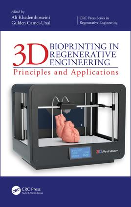 3D Bioprinting in Regenerative Engineering: Principles and Applications, 1st Edition (Hardback) book cover
