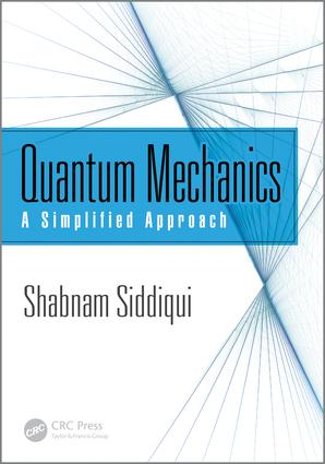 Quantum Mechanics: A Simplified Approach, 1st Edition (Hardback) book cover
