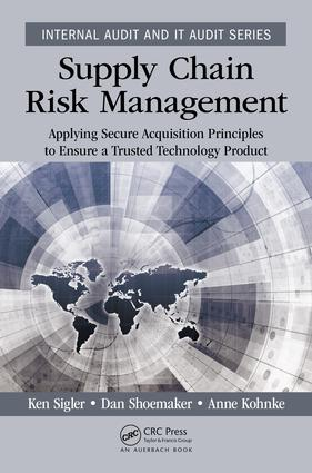 Supply Chain Risk Management: Applying Secure Acquisition Principles to Ensure a Trusted Technology Product book cover
