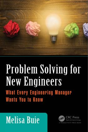 Problem Solving for New Engineers: What Every Engineering Manager Wants You to Know, 1st Edition (Hardback) book cover