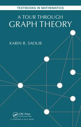 A Tour through Graph Theory: 1st Edition (Paperback) book cover