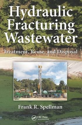 Hydraulic Fracturing Wastewater: Treatment, Reuse, and Disposal, 1st Edition (Hardback) book cover