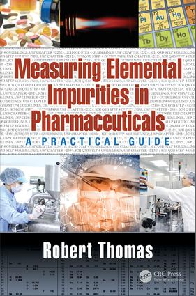 Measuring Elemental Impurities in Pharmaceuticals: A Practical Guide, 1st Edition (Hardback) book cover