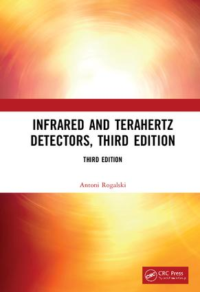 Infrared and Terahertz Detectors, Third Edition: 3rd Edition (Hardback) book cover