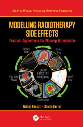 Modelling Radiotherapy Side Effects: Practical Applications for Planning Optimisation, 1st Edition (Hardback) book cover