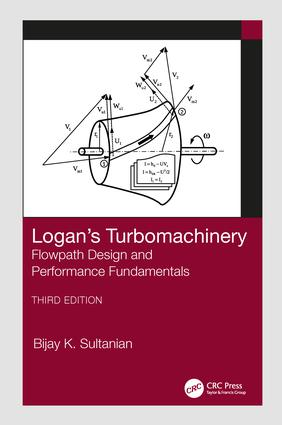Logan's Turbomachinery: Flowpath Design and Performance Fundamentals, Third Edition, 3rd Edition (Hardback) book cover