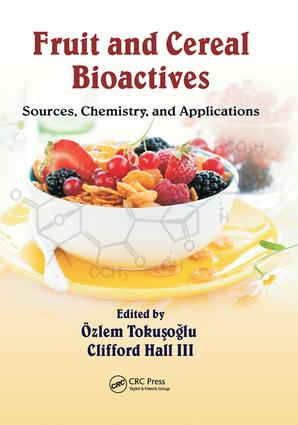 Fruit and Cereal Bioactives: Sources, Chemistry, and Applications, 1st Edition (Paperback) book cover