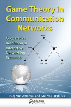 Game Theory in Communication Networks: Cooperative Resolution of Interactive Networking Scenarios, 1st Edition (Paperback) book cover