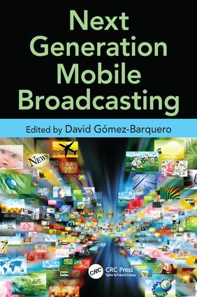Next Generation Mobile Broadcasting: 1st Edition (Paperback) book cover