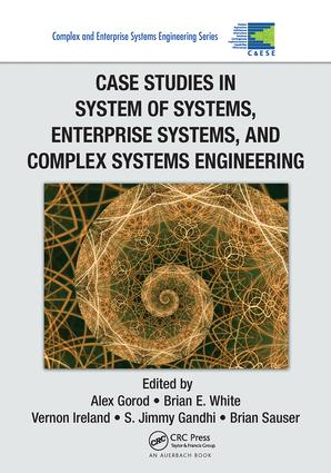 Case Studies in System of Systems, Enterprise Systems, and Complex Systems Engineering: 1st Edition (Paperback) book cover