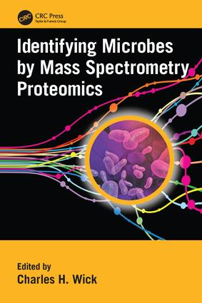 Identifying Microbes by Mass Spectrometry Proteomics: 1st Edition (Paperback) book cover