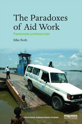 The Paradoxes of Aid Work: Passionate Professionals, 1st Edition (Paperback) book cover