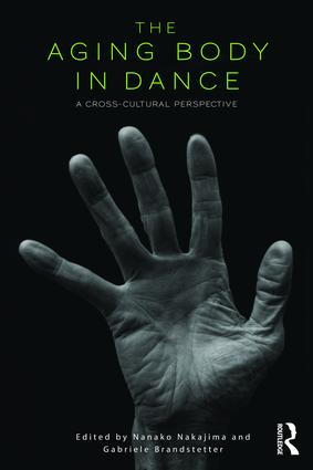 The Aging Body in Dance: A cross-cultural perspective, 1st Edition (Paperback) book cover
