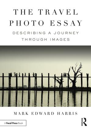 The Travel Photo Essay: Describing a Journey Through Images book cover